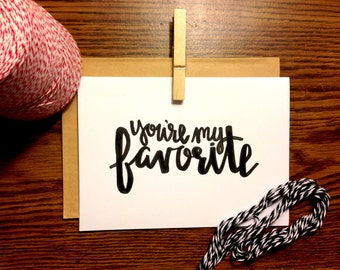 Hand-Lettered Calligraphy You're My Favorite Card