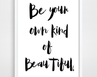 Giclee Print, Home Quote,Be Your Own Kind Of Beautiful, Typography Poster, Motivation, Inspiration, Home Decor, Giclee Screenprint