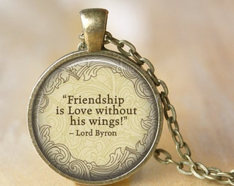 """LORD BYRON Necklace quote """"Friendship is Love..."""" necklace Literary Jewelry Pendant Poem Literature Pendant Book Art  Handmade Jewelry"""