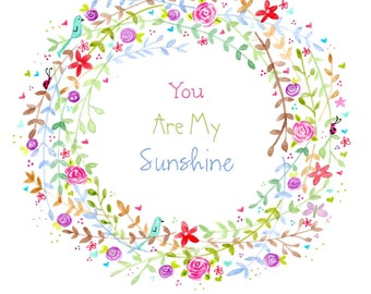 Print Colourful Floral Wreath You Are My Sunshine,