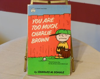 You Are Too Much, Charlie Brown: Selected Cartoons from But We Love You, Charlie Brown Vol. II (1968)