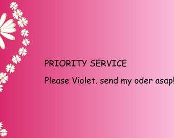 Priority service!! I like to have my order posted asap please!