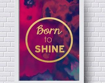 Born to Shine | Typography | Gold Foil | Printable Art