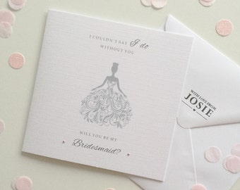 I couldn't say I do without you | Bridesmaid Card