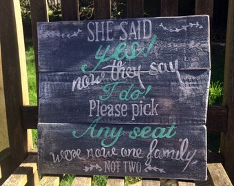 she said yes.. wedding sign mixed typography rustic decor