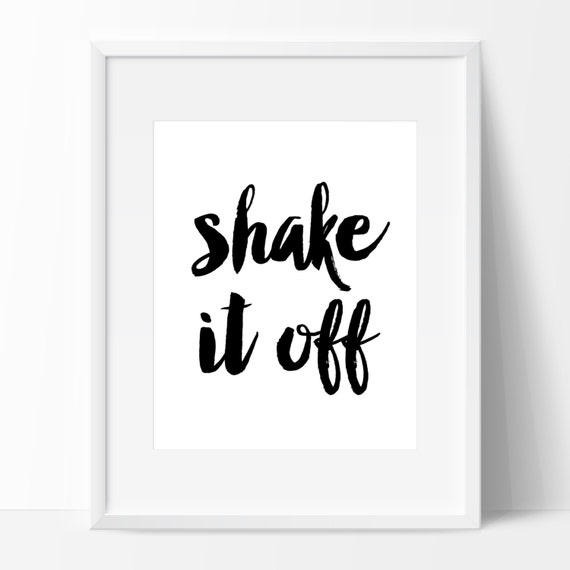 Shake it off sign instant download calligraphy print diy pdf