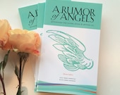 A Rumor of Angels: Quotations for Living, Dying & Letting Go, 176 Pages, Selections by Literary Masters and Everyday People, Grief Support