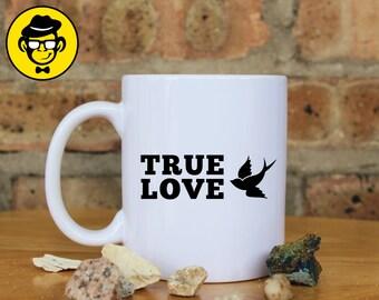 True Love Mug, Love Mug, Ceramic Mug, Anniversary Gift, Valentine's Day Gift, Perfect Gift For Girlfriend/Boyfriend.