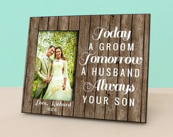 Mother of The Groom Gift - Today a Groom, Tomorrow a Husband, Always your Son - Personalized Wedding Picture Frame - Photo Frame - PF1149
