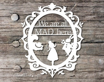 Papercutting Template, Personal Use, Alice In Wonderland, Paper Cutting Quote, Template, We're All Mad Here, Typography Papercut, Motivation