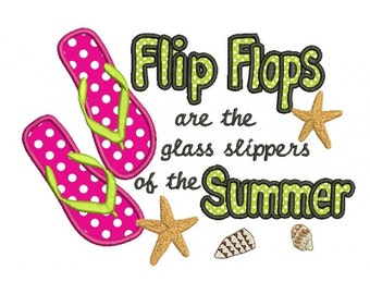 Flip Flops are the glass slippers of the Summer Applique Machine Embroidery Digitized Design Pattern - Instant Download - 4x4 , 5x7, 6x10