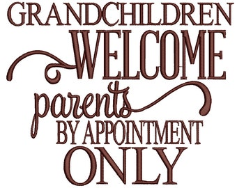 Grandchildren welcome parents by appointment only Filled Machine Embroidery Digitized Design Pattern - Instant Download - 4x4 , 5x7, 6x10