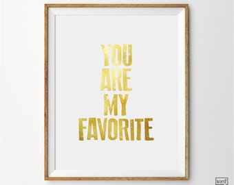 You Are My Favorite Print, Typographic Art, Inspirational Print, Nursery Decor, Positive Quote, Wall Art, Gold Art Print, Minimalist Art