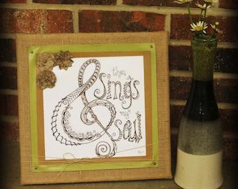 Then Sings My Soul burlap canvas art, Christian art, Hand lettered art,
