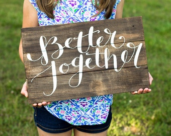 "hand painted reclaimed wooden calligraphy sign, ""better together,"" wedding gift, housewarming gift, couples gift, anniversary gift"