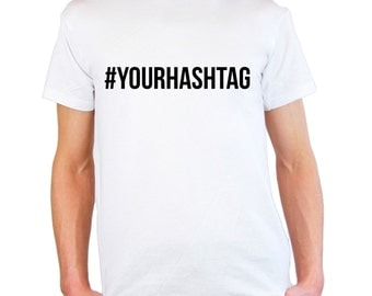 Mens & Womens Personalized T-Shirt with Hastag Design / Internet # Hash Tag Inspirational Shirts / Make your own Tag Shirt + Free Decal