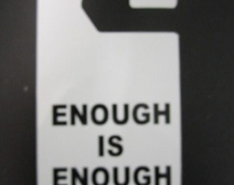 Do not disturb door hanger,, Enough is enough do not disturb