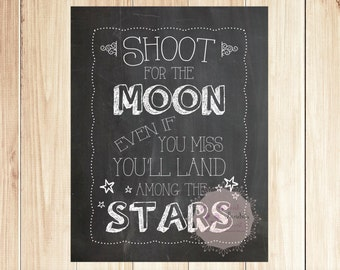 Shoot for the moon even if you miss you'll land among on the stars, wall art, inspirational, quote, home decor, decor, bedroom