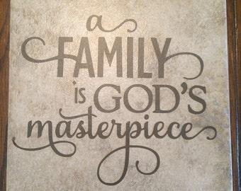 6 x 6 Family is God's Masterpiece