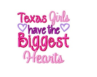 Texas Girls have the Biggest Hearts - Machine Embroidery Design - 4x4