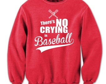 There''s No Crying In Baseball  Crewneck Sweatshirt DT0182