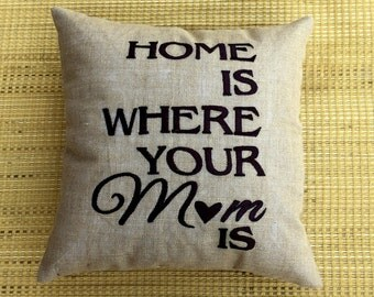 30% OFF Home is Where Your MOM Is Pillow SALE Couple Mothers Day Birthday Love Gift All Sizes Insert Included.