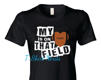 Football Mom Shirt, Football Mom T-Shirt, My Heart is on That Field