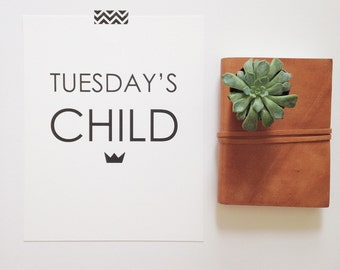 """Tuesday's Child 8x10"""" black and white print • quote print • nursery print • baby gift • monochrome wall art • unique birthday gift •"""