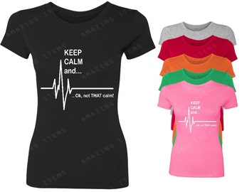 Keep Calm Ok Not That Calm Women's T-shirt Funny Shirts