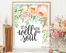 Wall decor quote prints inspiration quote print It is well with my soul print wall art print calligraphy art Typographic art decor 3-27