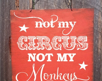 not my circus not my monkey, not my circus, not my monkeys, 143