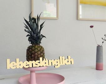 lebenslänglich (lifetime) - 3D wooden lettering