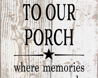 Welcome To Our Porch Where Memories Are Many Wood Sign, Canvas, or Print - Porch Decor