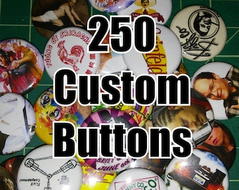 250 Custom 1 Inch Buttons