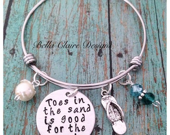 Toes In The Sand Is Good For The Soul bangle bracelet Hand stamped beach bangle bracelet personalized bangle
