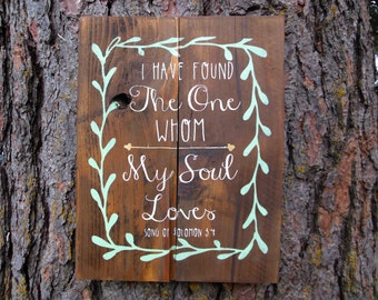 "Joyful Island Creations ""I have found the one my soul loves"" Song of Solomon 3:4 wood sign, rustic wedding decor, rustic wedding sign"