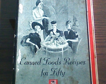 Cook Book, Canned Foods Recipes for Fifty, Vintage, Kansas State Cookbook, Large Group Recipes