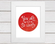 You Are So Loved Inspirational Message Wall Art Print - Custom Color - Handwritten Style - Nursery/Child/Teen Decor - 5x7, 8x8, 8x10, 11x14