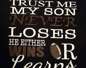 Trust me my son never loses vinyl Shirt