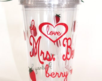 I Love You Berry Much!  Teacher Appreciation Gift - Nanny Gift - BabySitter Gift -  Personalized Tumbler 16oz