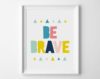 Be brave nursery, Kids room prints, Inspirational quote, Be brave print, Kids room decor, Be brave printable, Nursery art print