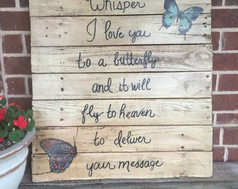 Whisper i love you to a butterfly....