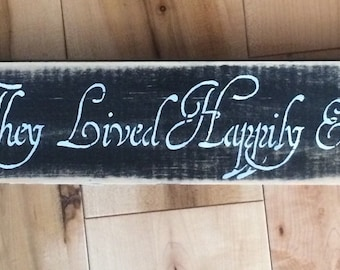 And They Lived Happily Ever After! wooden sign