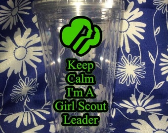 Girl Scout Tumbler, Keep Calm I'm A Girl Scout Leader,