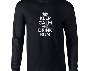 Keep Calm And  Drink Rum Mens Long Sleeve T-Shirt  Drink On ,Drink Rum Drinking- K32