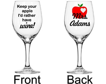 """Teacher gift """"Keep your apple I'd rather have wine"""" Large 20 oz stemmed wine glass Heart Apple and customized. Graduation gift!"""