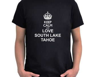 Keep calm and love South Lake Tahoe T-Shirt