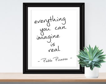 30% OFF SALE Artistic Quote Print 'Everything you can imagine is real' Pablo Picasso Quote Black White Print Creative Quote Art Scandinavian