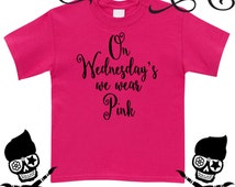 On Wednesday's We Wear Pink Mean Girls Movie Funny Adorable Girls Shirt Gift Toddler Shirt Funny Custom Clothing Kids Baby T-Shirt T Shirt