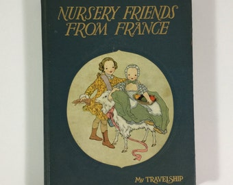 Nursery Friends From France Vintage 1927 Children's Book ..illustrated by Maud Petersham